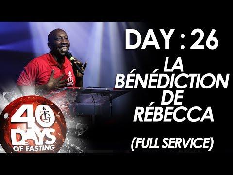 Pasteur Gregory Toussaint | 40-DAY FAST - DAY 26 | La Bénédiction de Rébecca