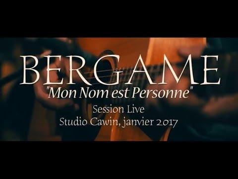 BERGAME Mon nom est personne [live]