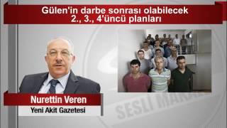 Nurettin Veren  Gülen'in darbe sonrası olabilecek 2 , 3 , 4'üncü planları
