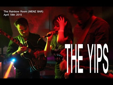 The Yips @ The Rainbow Room (MENZ Bar) April 18th 2015