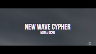 New Wave Cypher - MZD x OCFB