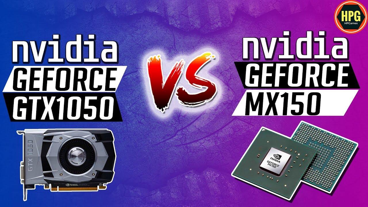 NVIDIA MX150 vs GTX 1050 - Best Gaming GPU   GPU Compare