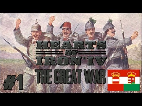 Hearts of Iron 4: The Great War - Let's Play PART #1 - HOI4 Modded Gameplay - Austria Hungary