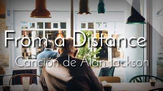 From a Distance - Alan Jackson   sub español