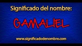 Significado de Gamaliel | ¿Qué significa Gamaliel?