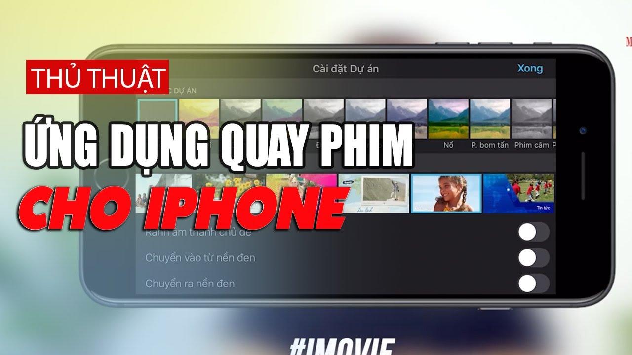 Các ứng dụng quay phim tốt nhất cho iPhone miễn phí