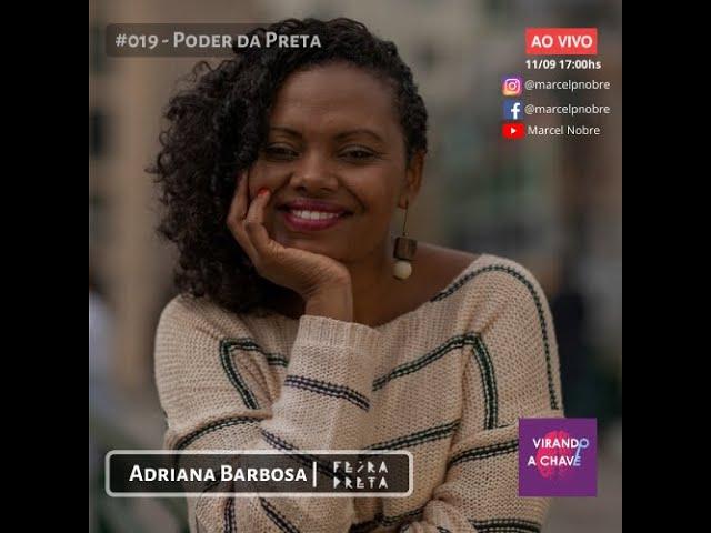 #019 Podcast Virando a Chave - Adriana Barbosa | Poder da Preta