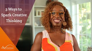 3 Ways to Spark Creative Thinking - Lisa Nichols