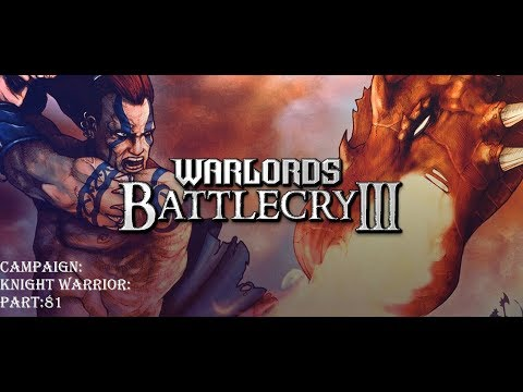 Let's Play Warlords Battlecry 3 Campaign. Part 81  