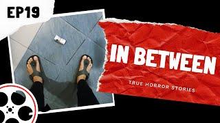 True Horror Stories - In Between (POV)