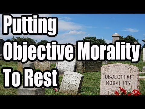 Putting Objective Morality To Rest