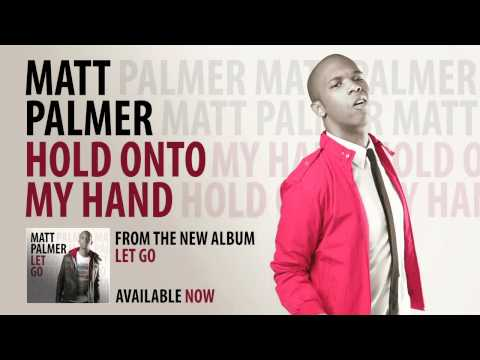 Matt Palmer - Hold Onto My Hand