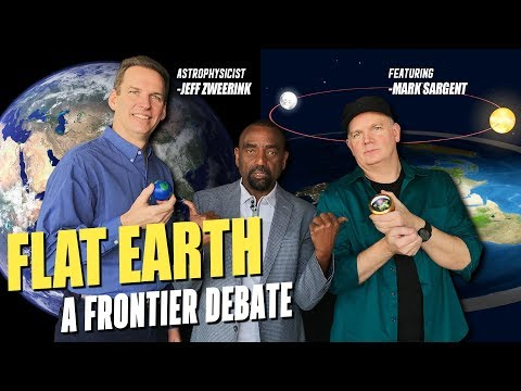 Is the Earth FLAT? Flat Earther Mark Sargent vs. Astrophysicist Dr. Jeff Zweerink! (#122)