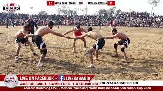 SARHALA RANUAN VS KOTLY THAN SINGH|2ND MATCH|Mohem (Nakodar) North India Kabaddi Federation Cup 2020