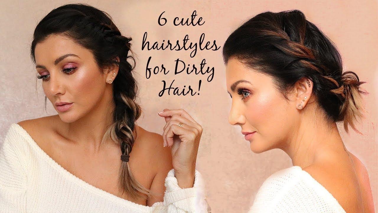 6 super cute hairstyles for dirty hair