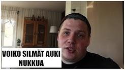VOIKO SILMÄT AUKI NUKKUA   Q&A OSA 2,