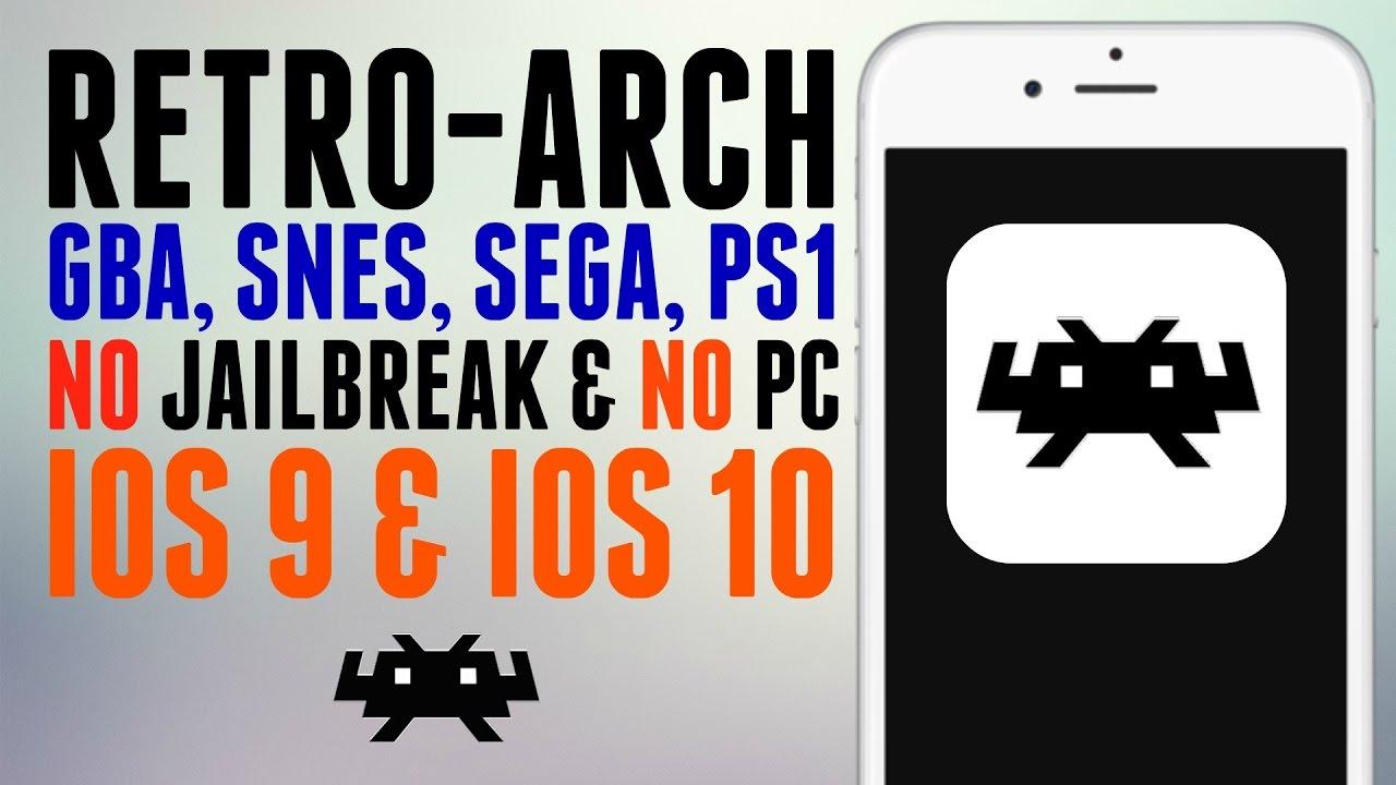 RETRO-ARCH BACK ON IOS 9 AND 10! NO JAILBREAK/NO PC (GBA,SEGA,SNES,PS1)