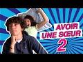 AVOIR UNE SOEUR 2 - Eliott & Bianca