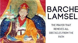 BARCHE LAMSEL/ Tibetan prayer lyrics