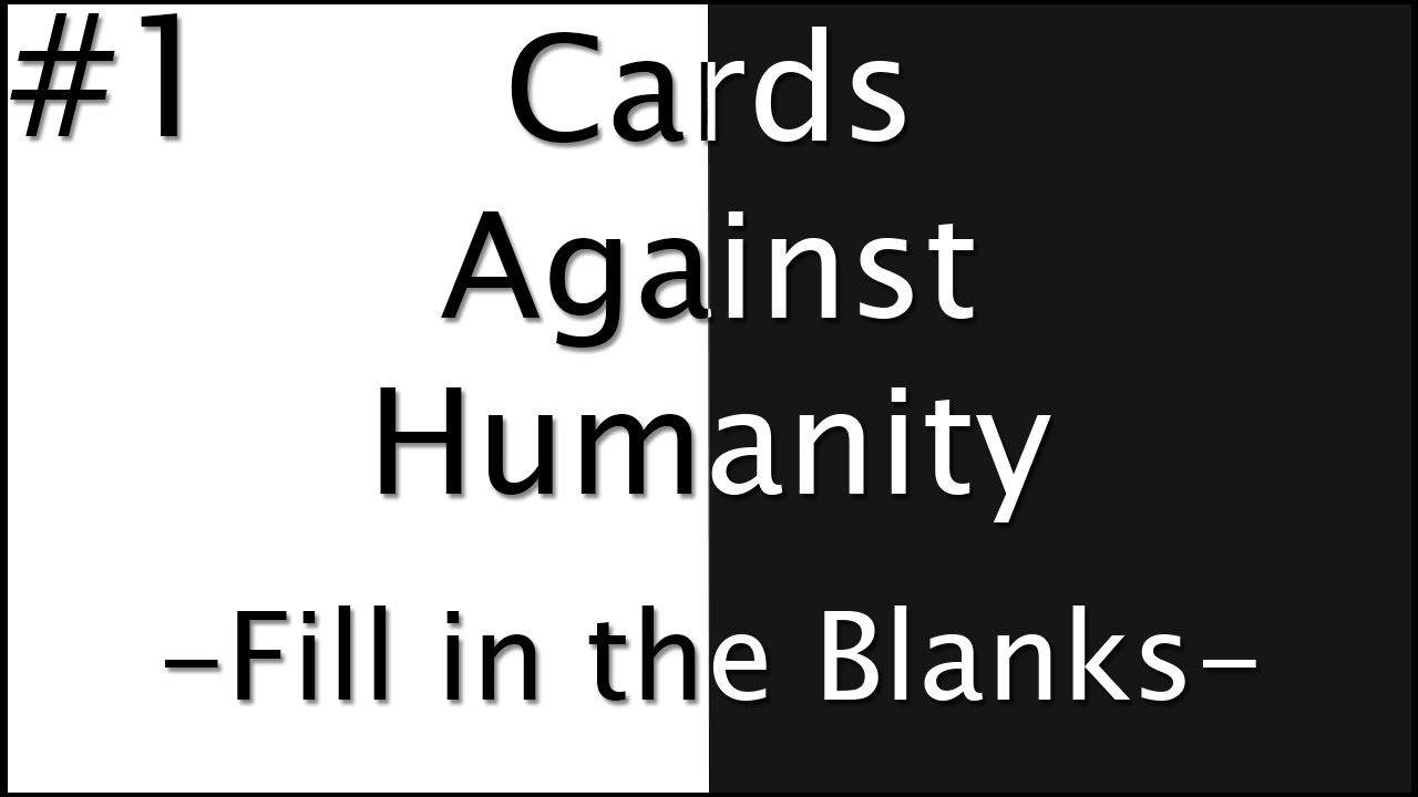 Cards Against Humanity Fill In The Blanks Part 1 Jugs