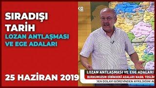 Sıradışı Tarih - Turgay Güler | Mehmet Çelik | 25 Haziran 2019
