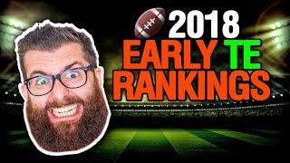 Early Fantasy Football 2018 Rankings TE