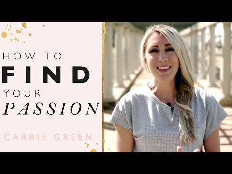 How To Find Your Passion - 6 Ways To Find Your Life Purpose