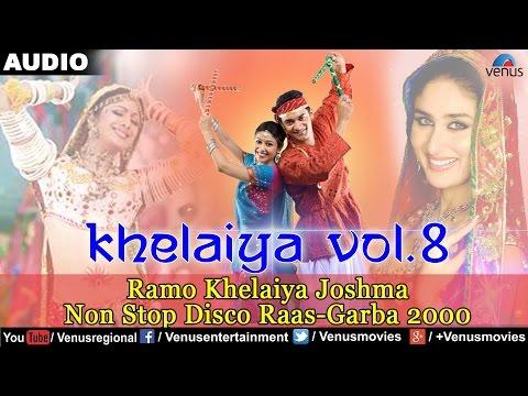 Khelaiya - Vol.8 : Ramo Khelaiya Joshma - Non Stop Disco Raas Garba 2000 | Gujarati Garba Songs