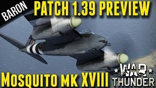 War Thunder Patch 1.39 Preview 2 - Mosquito Mk XVIII, Gameplay and U-Boat Talk!