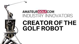 Interview with Golf Robot Creator Gene Parente
