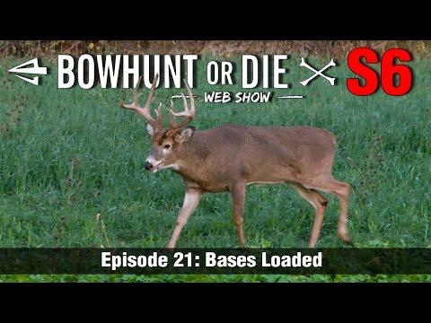 Bowhunt Or Die Season 06 Episode 21: Bases Loaded
