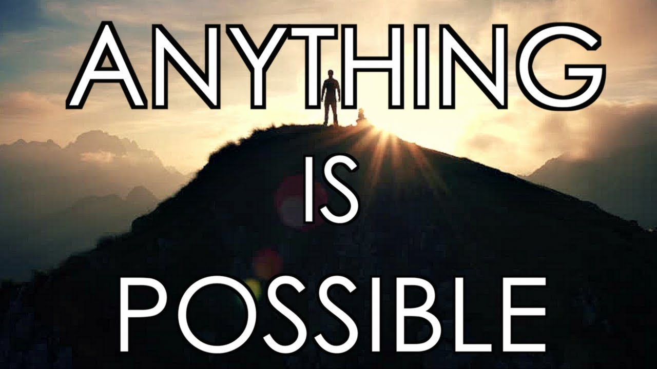 ANYTHING IS POSSIBLE - Motivational Video - YouTube