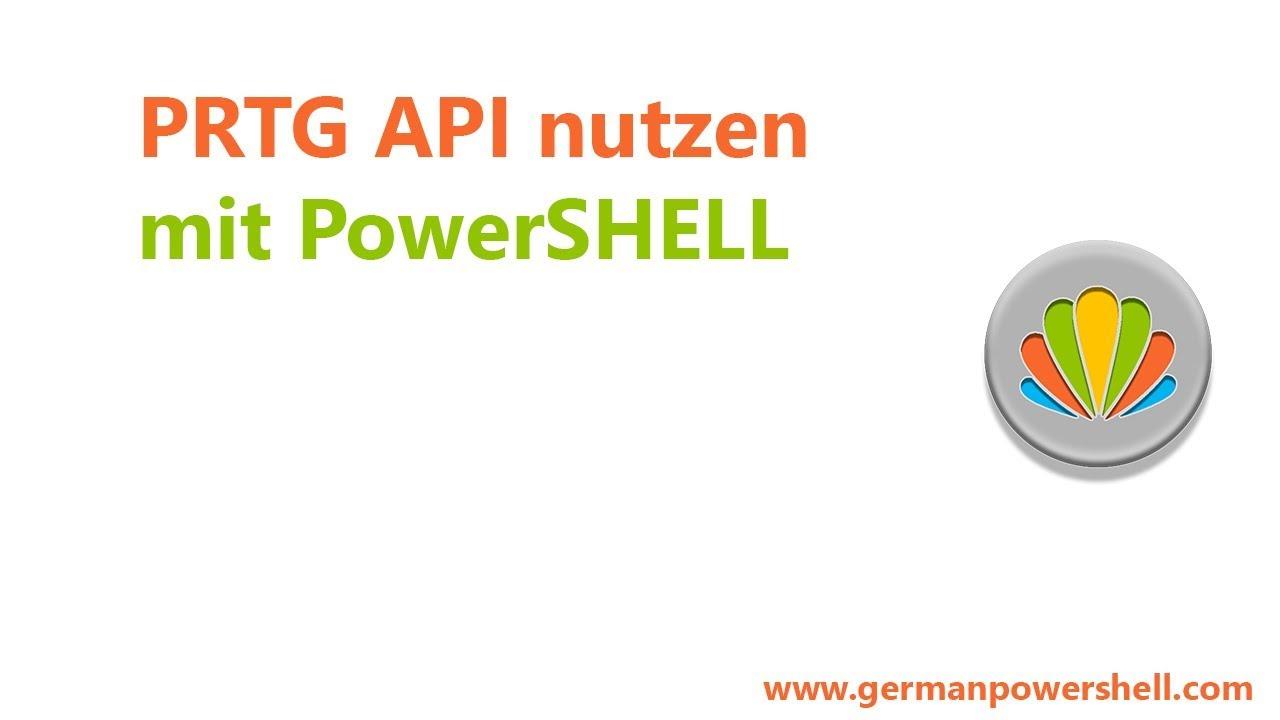 PRTG API nutzen mit PowerSHELL | PowerSHELL 5 1 deutsch german