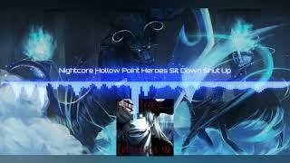 Nightcore Hollow Point Heroes Sit Down Shut Up