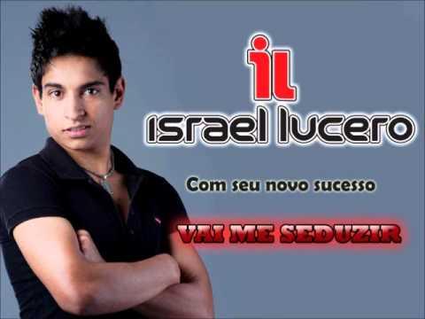 Israel Lucero - Vai me Seduzir