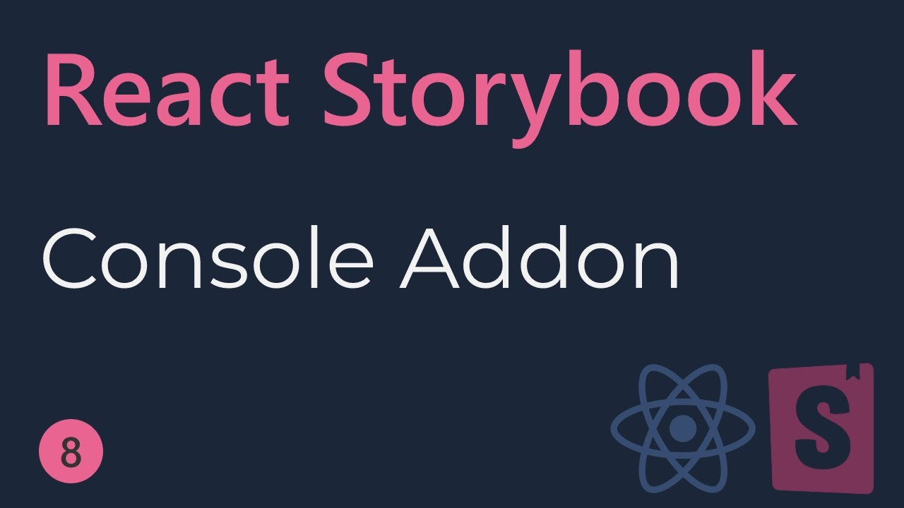 React Storybook Tutorial - 8 - Console Addon