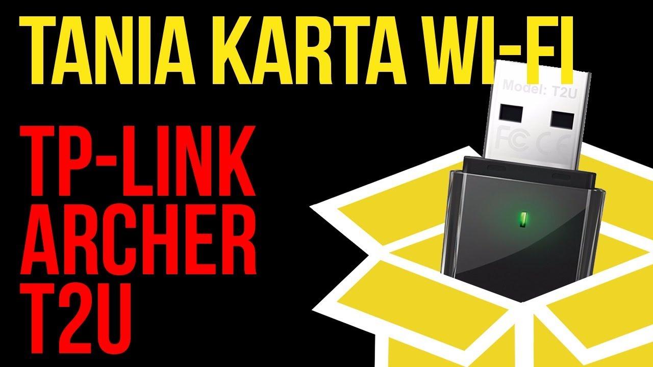Tania karta wi-fi, która wystarczy każdemu TP-Link Archer T2U
