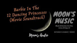 Download ♪ Barbie In The 12 Dancing Princesses OST (Movie) ♪ | Audio | Moon's Music Channel