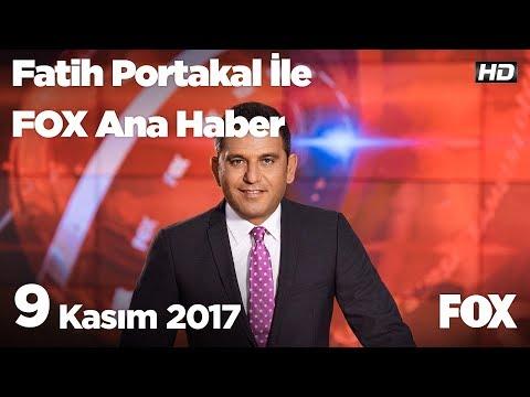9 Kasım 2017 Fatih Portakal ile FOX Ana Haber