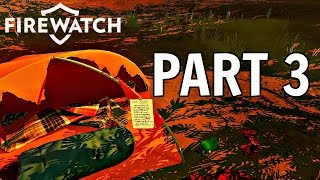 Firewatch Walkthrough Part 3 - DAY 2 - WRECKED CAMP! (PC/Ps4 Gameplay 1080p HD)