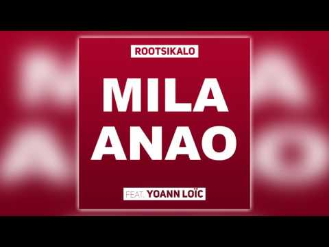 Rootsikalo Feat. Yoann Loïc - Mila Anao (Official Audio)
