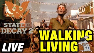 STATE OF DECAY 2 GAMEPLAY  - LIVESTREAM
