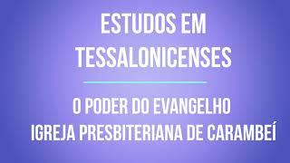 ESTUDOS EM TESSALONICENSES - O PODER DO EVANGELHO