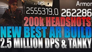 The Division 2 - Best AR Build Guide! 2.5 Mil DPS & 260k Armor New Meta