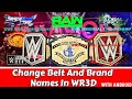 How To Change Championship And Brands Name In WR3D/Wrestling Revolution 3D Game