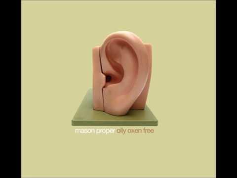 Mason Proper - Olly Oxen Free (2008) (Full Album)