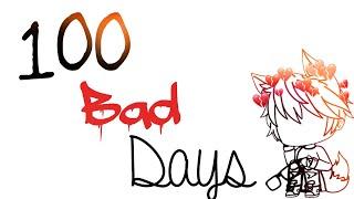 •100 Bad Days•GLMV• Video