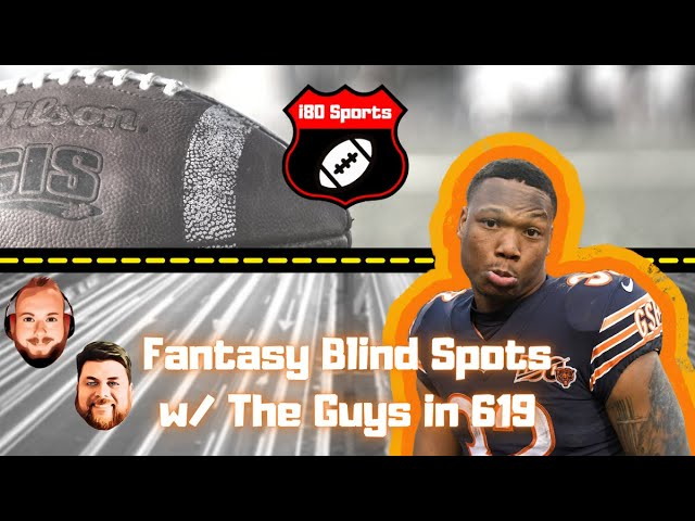 NFL Fantasy Blind Spots w/ The Guys in 619