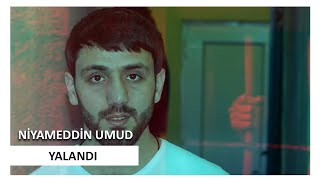 Niyameddin Umud - Yalandi 2019