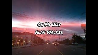 Gambar cover On My Way (Lyrics) - Alan Walker, Sabrina Carpenter & Farruko